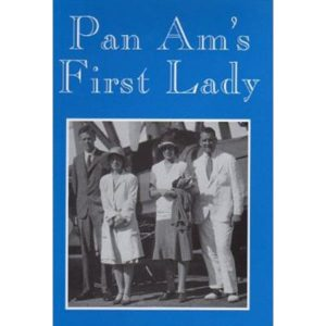 Pan Am's First Lady, The Diary of Betty Stettinius Trippe