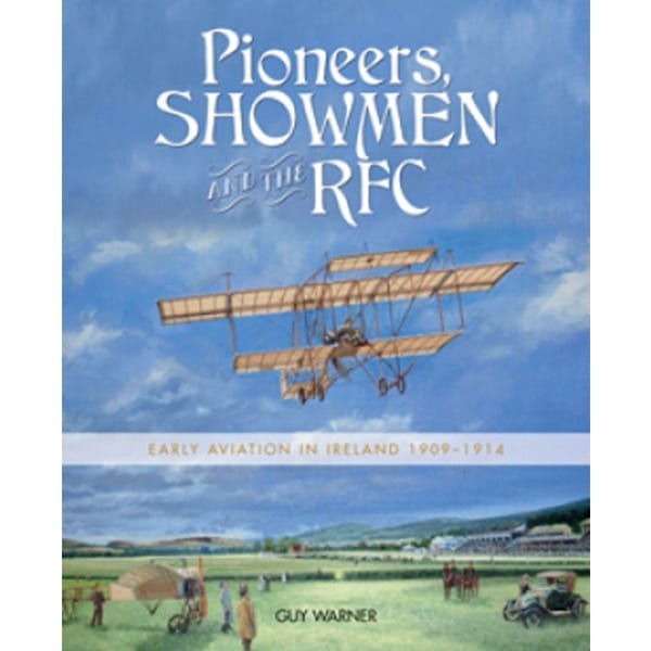 Pioneers, Showmen and the RFC by Guy Warner