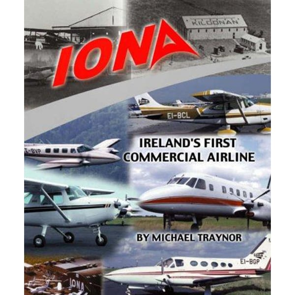 Iona: Irelands First Commercial Airline, by Michael Traynor